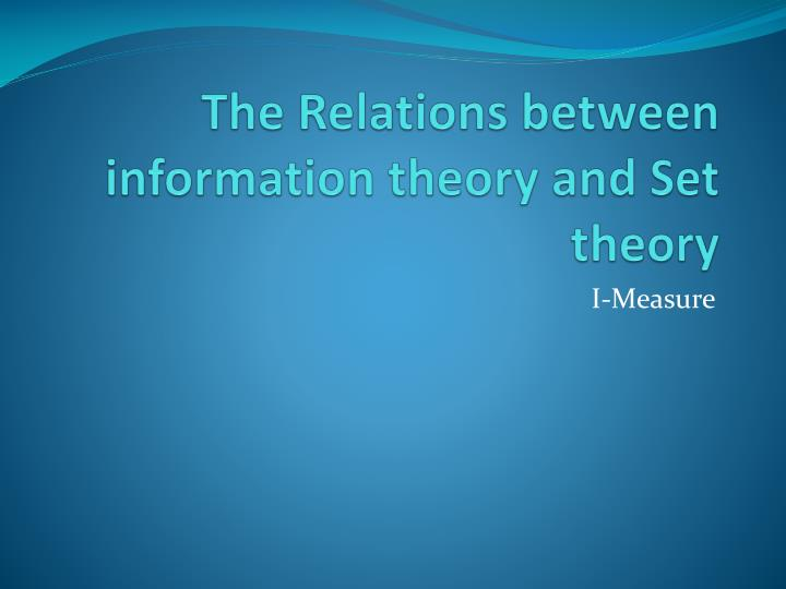 the relations between information theory and set theory n.
