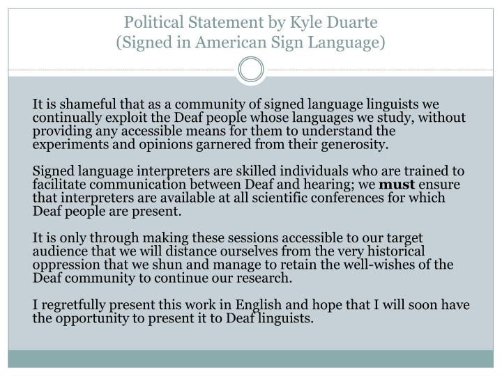 political statement by kyle duarte signed in american sign language