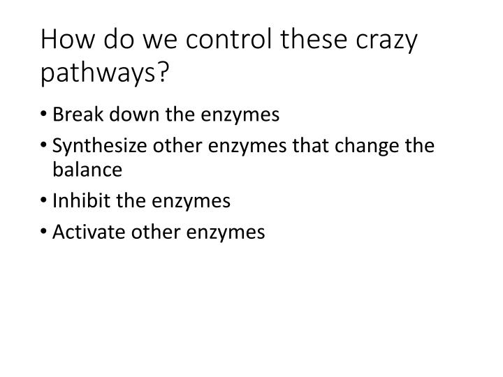 How do we control these crazy pathways?