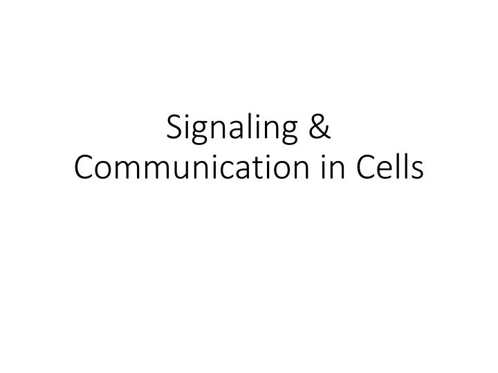 Signaling communication in cells