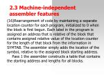 2 3 machine independent assemble r features22