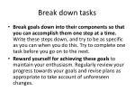 break down tasks