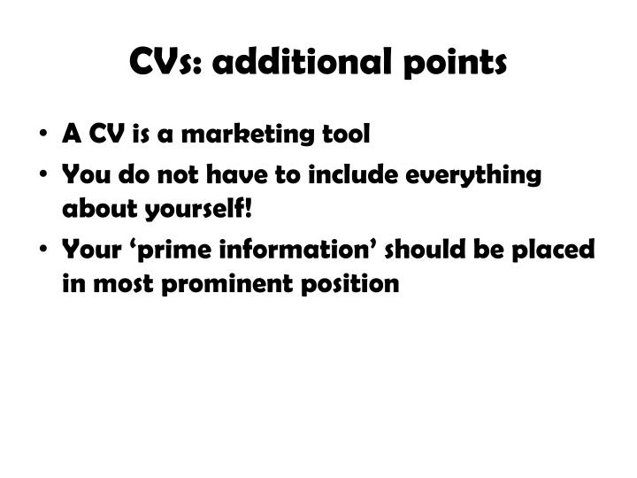 CVs: additional points
