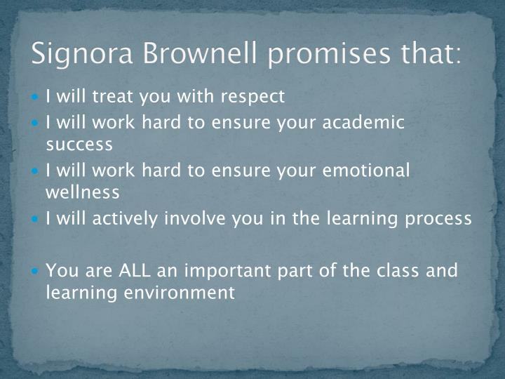 Signora brownell promises that