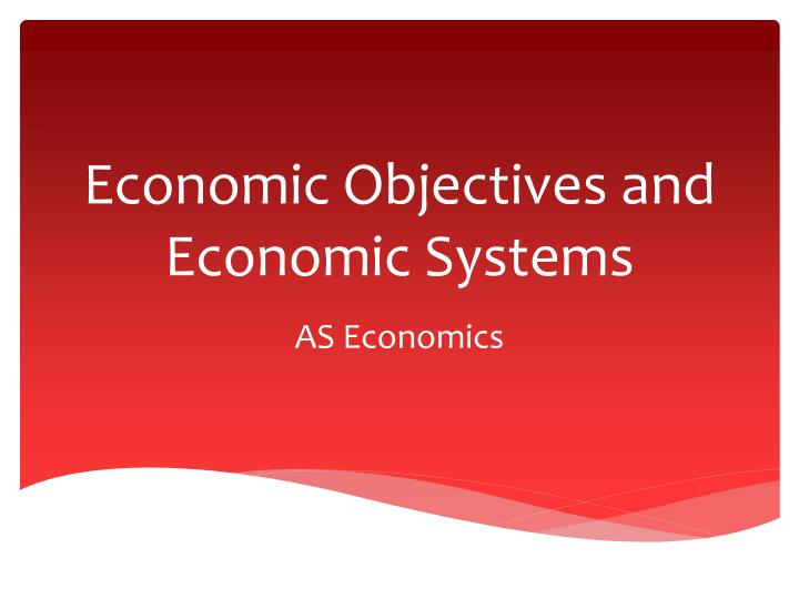 Economic objectives and economic systems
