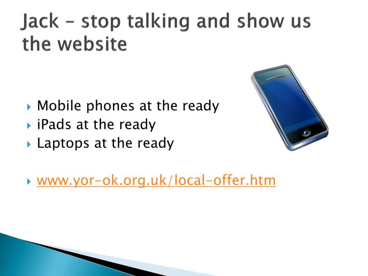 Jack – stop talking and show us the website