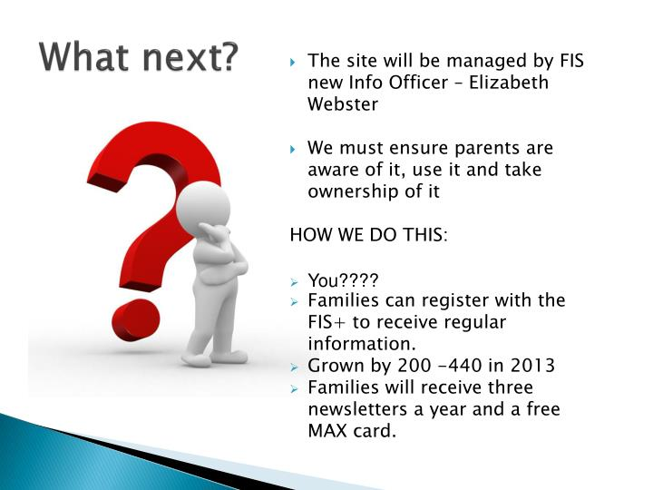 The site will be managed by FIS new Info Officer – Elizabeth