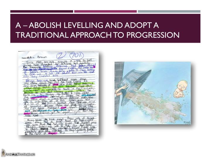 A abolish levelling and adopt a traditional approach to progression