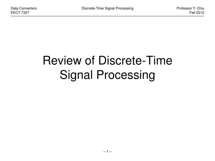 review of discrete time signal processing n.