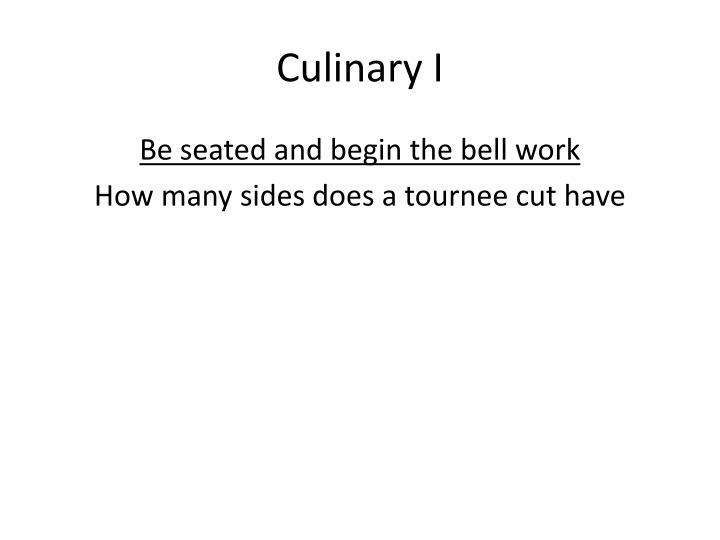 Culinary I