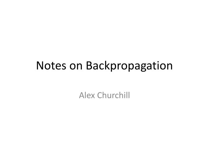 Notes on backpropagation
