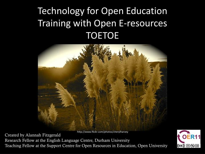 Technology for open education training with open e resources toetoe