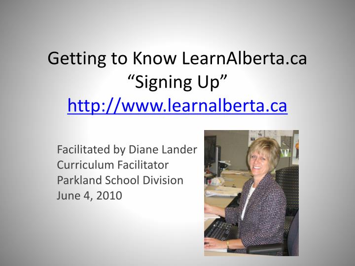 Getting to know learnalberta ca signing up http www learnalberta ca