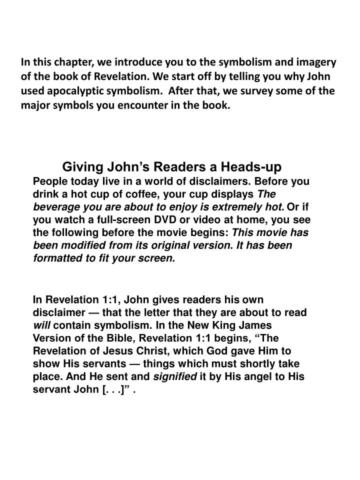 In this chapter, we introduce you to the symbolism and imagery of the book of Revelation. We start o...