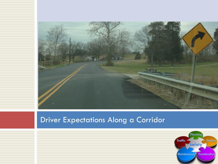 Driver Expectations Along a Corridor