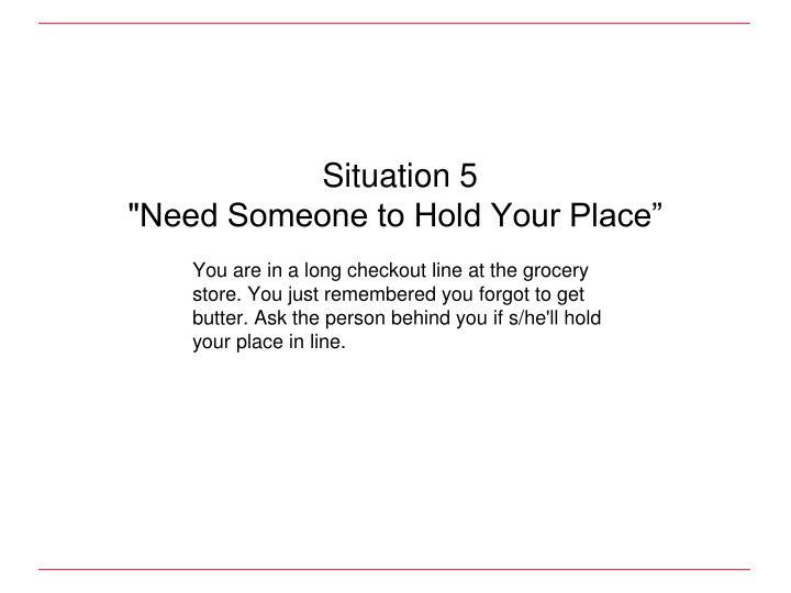 Situation 5
