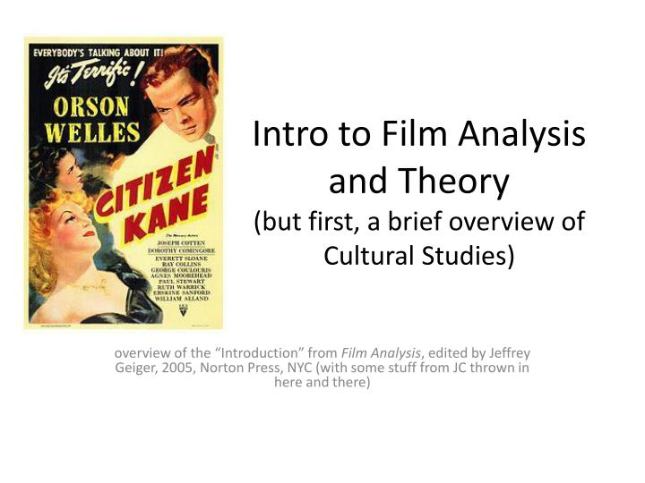 intro to film analysis and theory but first a brief overview of cultural studies n.