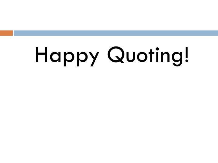 Happy Quoting!