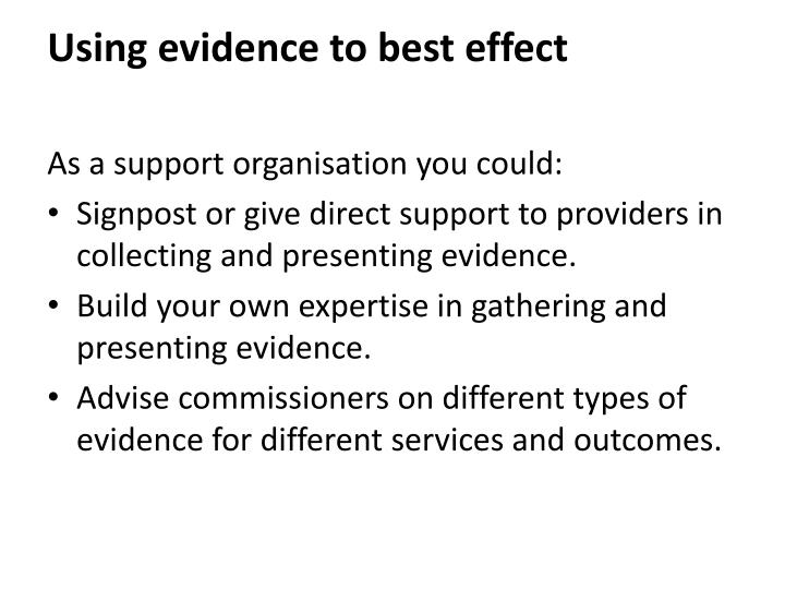 Using evidence to best effect