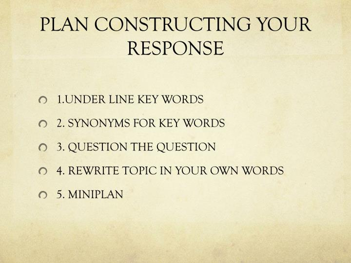 PLAN CONSTRUCTING YOUR RESPONSE
