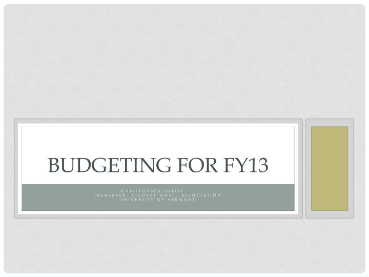 Budgeting for fy13