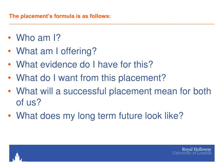 The placement's formula is as follows: