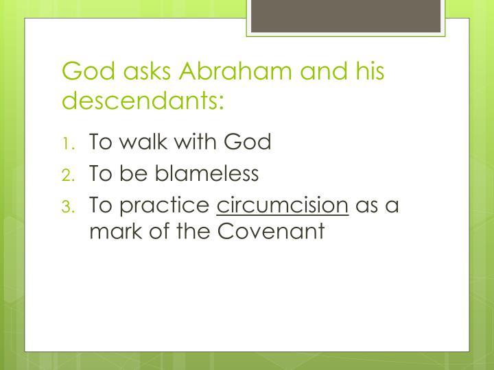God asks Abraham and his descendants: