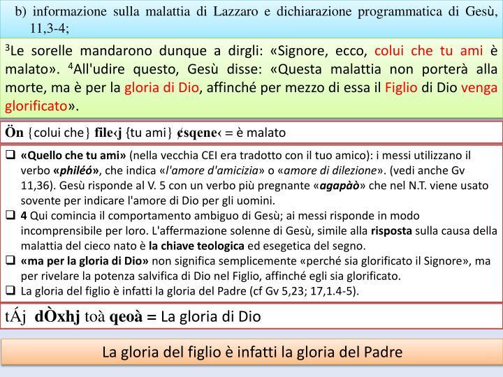 b) informazione sulla malattia di Lazzaro e dichiarazione programmatica di Ges