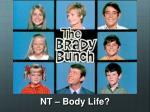nt body life