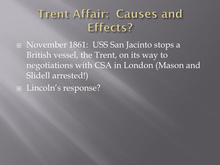 Trent Affair:  Causes and Effects?