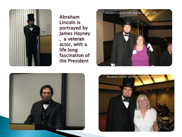 President Lincoln with Sharon Griggs, CAP
