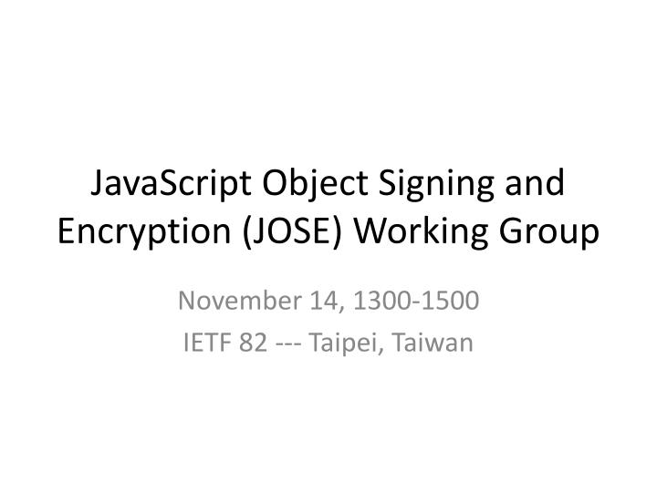 javascript object signing and encryption jose working group n.