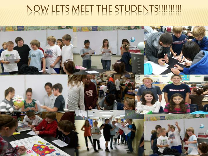 Now lets meet the students!!!!!!!!!!