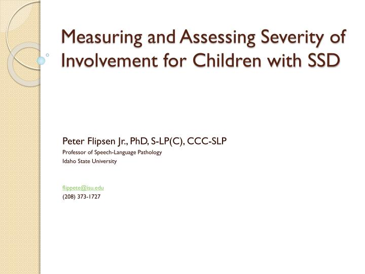 measuring and assessing severity of involvement for children with ssd n.