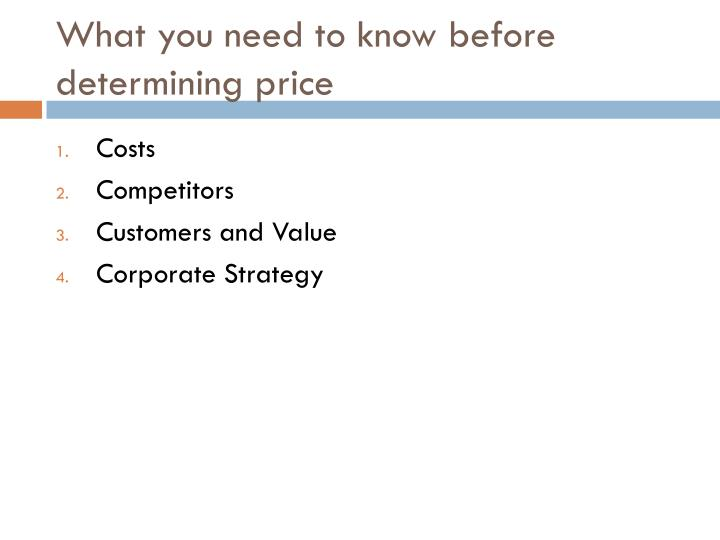 What you need to know before determining price