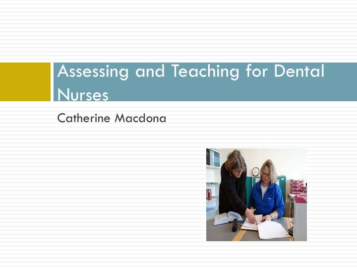 assessing and teaching for dental nurses n.