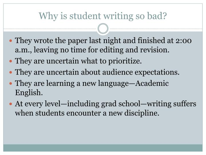 Why is student writing so bad