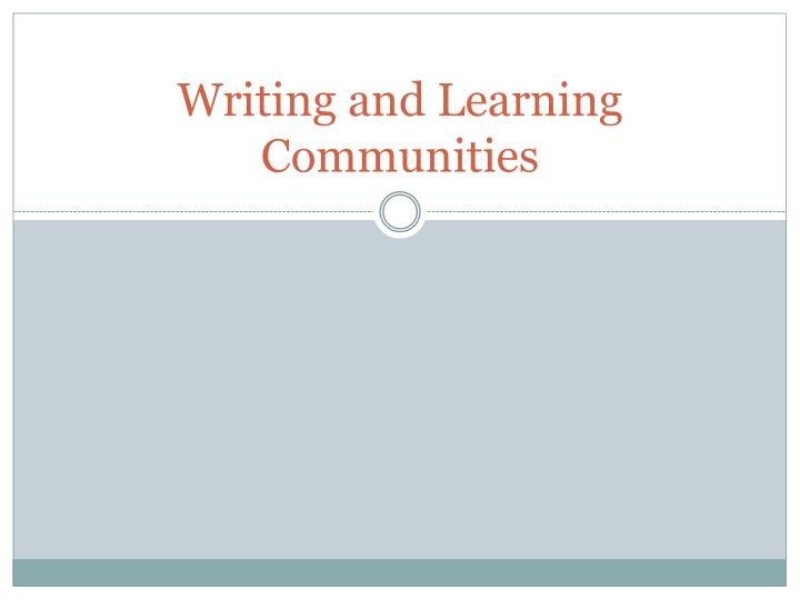 Writing and learning communities