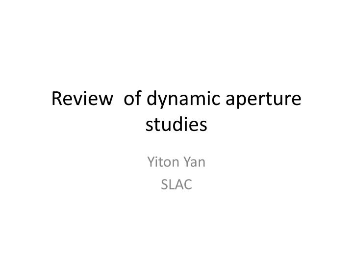 review of dynamic aperture studies n.
