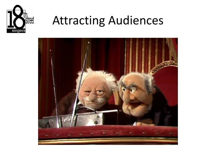 Attracting Audiences