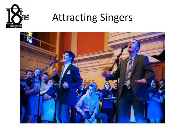 Attracting Singers