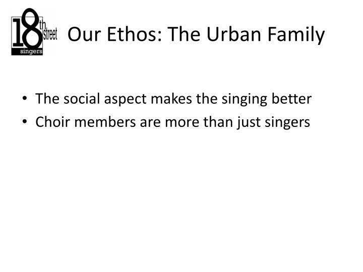 Our Ethos: The Urban Family