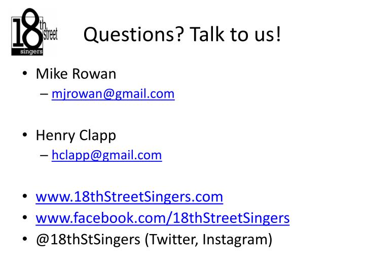 Questions? Talk to us!