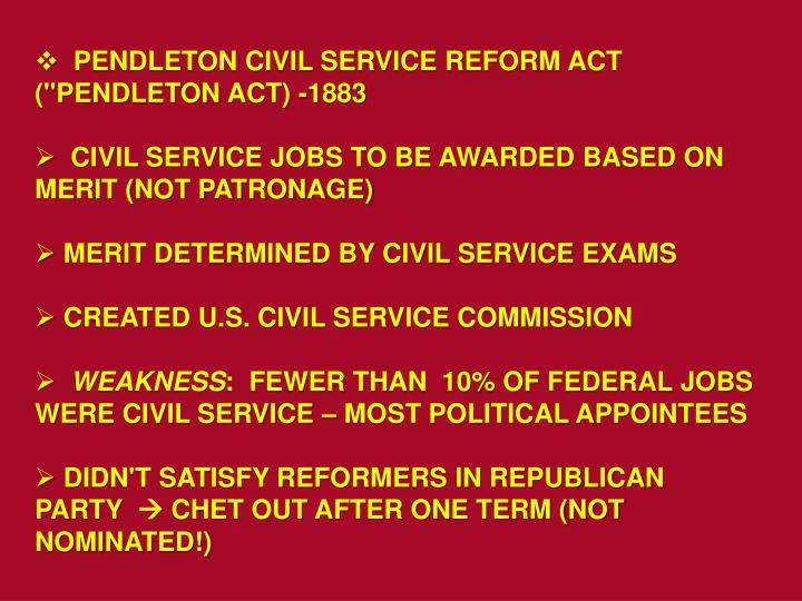 "PENDLETON CIVIL SERVICE REFORM ACT (""PENDLETON ACT) -1883"