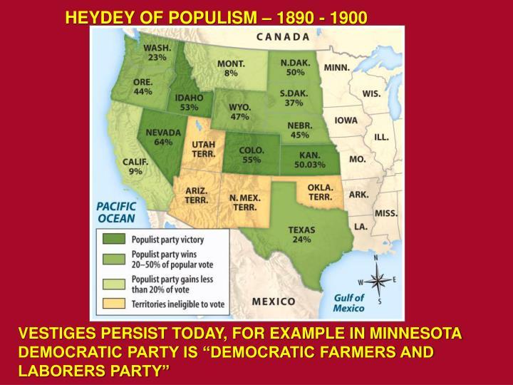 HEYDEY OF POPULISM – 1890 - 1900