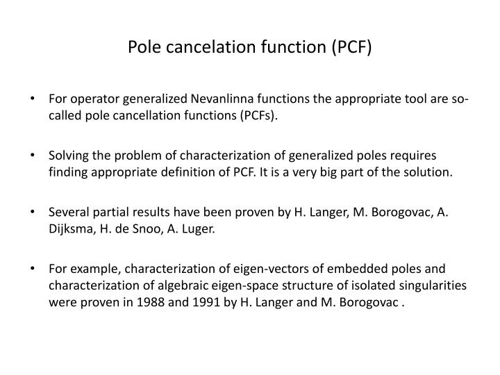 Pole cancelation function (PCF)