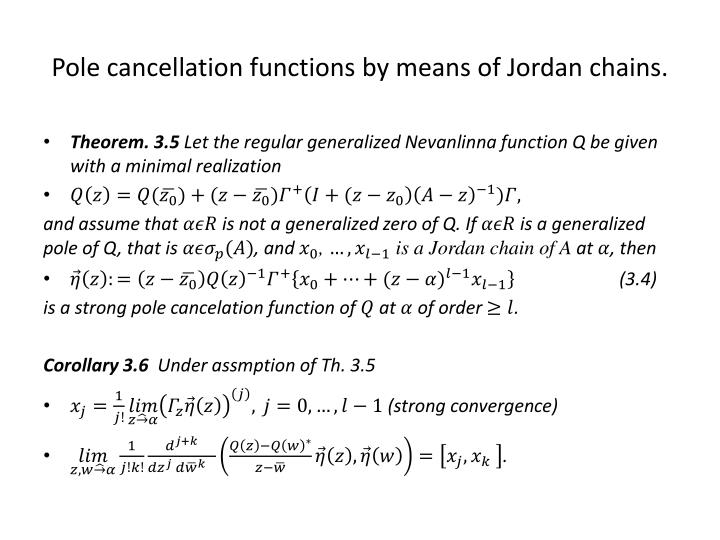 Pole cancellation functions by means of Jordan chains.
