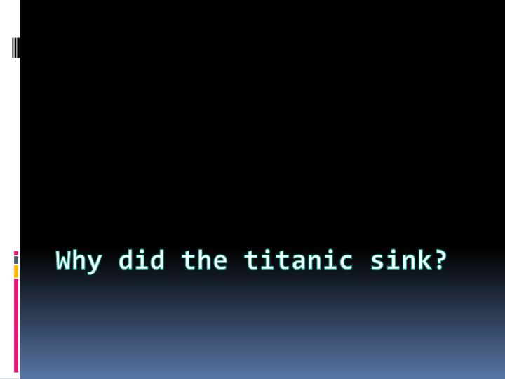 why did the titanic sink n.