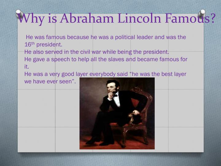Why is abraham lincoln famous
