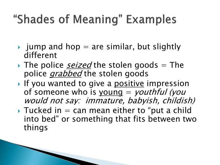 """Shades of Meaning"" Examples"